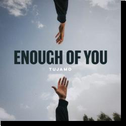 Cover: Tujamo - Enough Of You