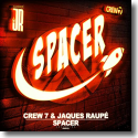 Cover:  Crew 7 & Jaques Raupé - Spacer