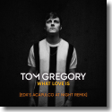 Cover: Tom Gregory - What Love Is (EDX's Acapulco at Night Remix)