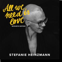 Cover: Stefanie Heinzmann - All We Need Is Love (Acoustic Edition)