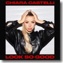 Cover:  Chiara Castelli - Look So Good