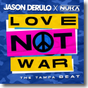 Cover:  Jason Derulo & Nuka - Love Not War (The Tampa Beat)