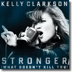 Cover: Kelly Clarkson - Stronger (What Doesn't Kill You)