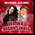 Cover:  Ina Colada & Alex Engel - Wa Wa Wahnsinnig