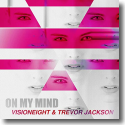 Cover:  Visioneight & Trevor Jackson - On My Mind