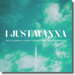 Cover: Felix Jaehn & Cheat Codes feat. Bow Anderson - I Just Wanna