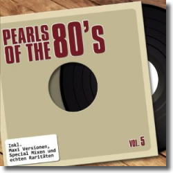 Cover: Pearls Of The 80's - Maxis Vol. 5 <!-- pearls the 80s vol. 5 --> - Various Artists