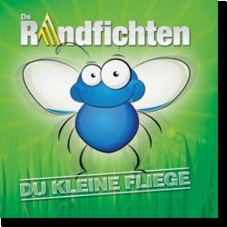 Cover: De Randfichten - Du kleine Fliege