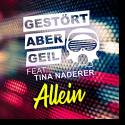 Cover: Gestört aber GeiL feat. Tina Naderer - Allein