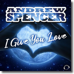 Cover: Andrew Spencer - I Give You Love