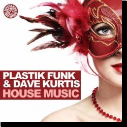 Cover: Plastik Funk & Dave Kurtis - House Music