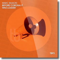 Cover: Marc Reason - Before Corona It Was Louder