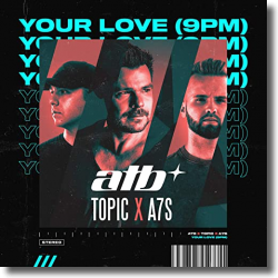 Cover: ATB & Topic & A7S - Your Love (9PM)