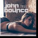 Cover: John Bounce - Tell Me