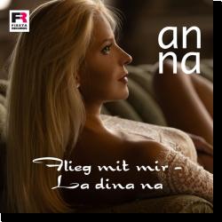 Cover: Anna - Flieg mit mir (La dina na)