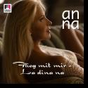 Anna - Flieg mit mir (La dina na)