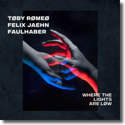 Cover: Toby Romeo x Felix Jaehn x Faulhaber - Where The Lights Are Low