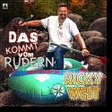Cover: Ricky West - Das kommt vom Rudern