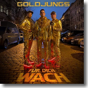 Cover: Goldjungs - Für dich wach