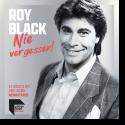 Cover: Roy Black - Nie vergessen! - Die größten Hits einer Legende