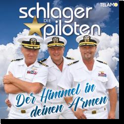 Cover: Die Schlagerpiloten - Der Himmel in deinen Armen