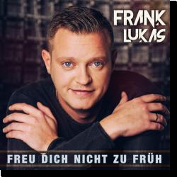 Cover: Frank Lukas - Freu dich nicht zu früh