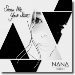 Cover: Nana Forest - Show Me Your Scars