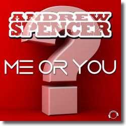 Cover: Andrew Spencer - Me Or You