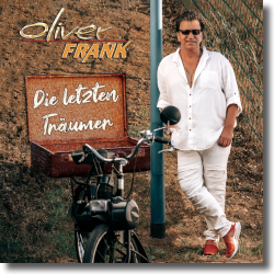 Cover: Oliver Frank - Die letzten Träumer