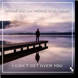 Cover: René de la Moné x IQ Talo - I Can't Get Over You