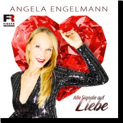 Cover: Angela Engelmann - Alle Signale auf Liebe