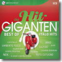 Cover:  Die Hit Giganten - Best Of Italo Hits - Various Artists