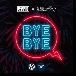 Cover: Harris & Ford x Neptunica - Bye Bye