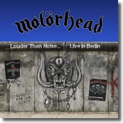 Cover: Motörhead - Louder Than Noise... Live in Berlin