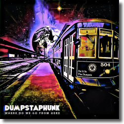 Cover: Dumpstaphunk - Where Do We Go From Here