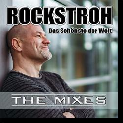 Cover: Rockstroh - Das schönste der Welt (Mixes)