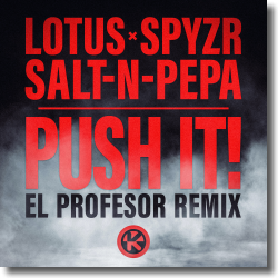 Cover: Lotus, SPYZR, Salt-N-Pepa - Push It! (El Profesor Remix)