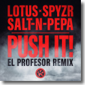 Lotus, SPYZR, Salt-N-Pepa - Push It! (El Profesor Remix)