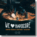 Cover: Dimitri Vegas & Like Mike & Scooter - We Love Hardcore