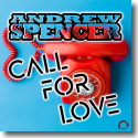 Cover: Andrew Spencer - Call For Love