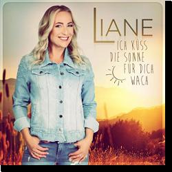 Cover: Liane - Ich küss die Sonne für dich wach