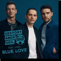 Cover: Gestört aber GeiL feat. JONA - Blue Love