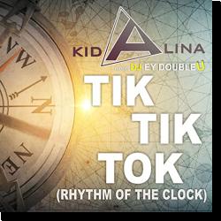 Cover: Kid Alina Meets DJ Ey DoubleU - Tik Tik Tok (Rhythm of the Clock)