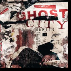 Cover: Ghost City Berlin (Lockdown Sampler) - Various Artists