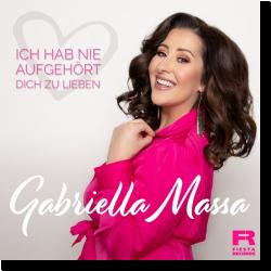 Cover: Gabriella Massa - Ich hab nie aufgehört dich zu lieben