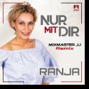 Cover: Ranja - Nur mit Dir (Mixmaster JJ Remix)