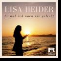 Cover: Lisa Heider - So hab ich noch nie geliebt