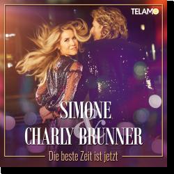 Cover: Simone & Charly Brunner - Die beste Zeit ist jetzt