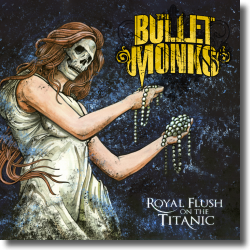 Cover: The Bulletmonks - Royal Flush On The Titanic