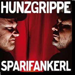 Cover: Hunzgrippe - Sparifankerl